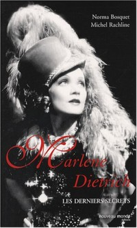 Marlene Dietrich : Les derniers secrets