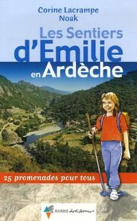 Les Sentiers d'Emilie en Ardèche : 25 Promenades pour tous