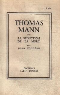Thomas Mann ou la Séduction de la mort