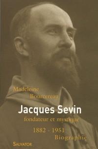 Jacques Sevin, fondateur et mystique