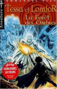 Les aventures de Tessa et Lomfor, tome 3 : Forêt des ombres