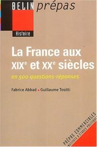 La France aux XIXe et XXe siècles en 500 questions-réponses