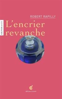 Encrier Revanche (l)