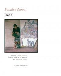 Peindre debout : Entretiens, 1969-2009