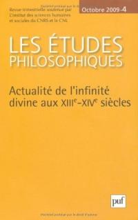 Etudes philosophiques n° 4 2009 - Actualité de l'infinité divine aux XIIIe-XIVe siècles