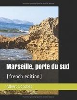 Marseille, porte du sud: (french edition)