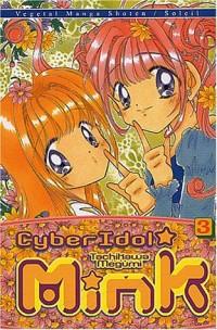 Cyber Idol Mink, tome 3