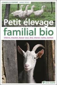 Petit élevage familial bio : Chèvre, mouton, basse-cour, âne, cheval, vache, cochon