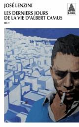 Les derniers jours de la vie d'Albert Camus [Poche]
