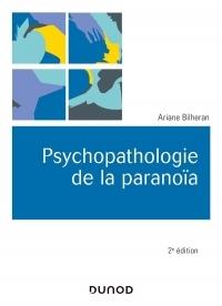 Psychopathologie de la paranoïa 2e éd.