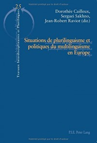 Situations de plurilinguisme et politiques du multilinguisme en Europe