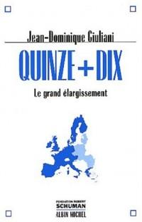 Quinze + Dix: Le grand élargissement
