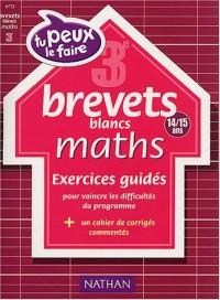 Tu peux le faire - Brevet blancs : Maths, 3e - 14-15 ans