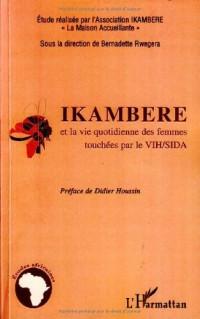 Ikambere et la vie quotidienne des femmes touchées par le VIH/SIDA