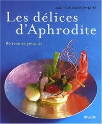Les délices d'Aphrodite : 80 recettes grecques