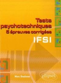 Tests psychotechniques : 5 Epreuves corrigées IFSI