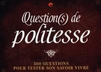 Question(s) de politesse