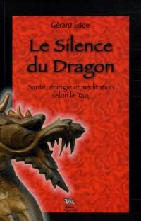 Le Silence du Dragon : Santé, énergie et méditation selon le Tao