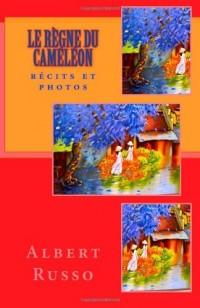 Le règne du caméléon: récits et photos