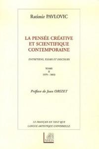La pensée créative et scientifique contemporaine : Tome 2, 1979-2003