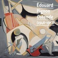 Édouard Pignon Ostende (1946-1953)