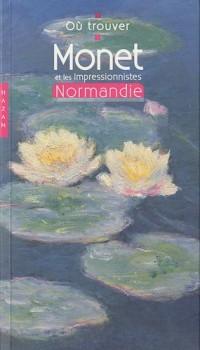Monet et les Impressionnistes : Normandie