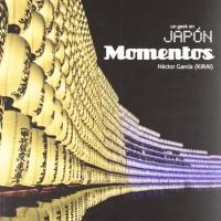 Un geek en Japon / A geek in Japan: Momentos / Moments