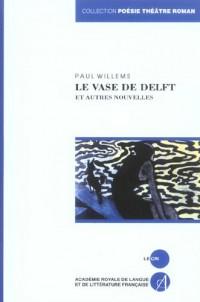 Le vase de Delft et autres nouvelles