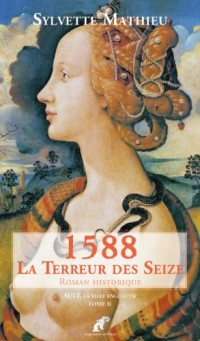 1588, la Terreur des Seize
