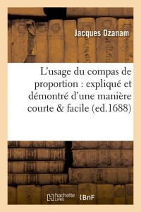 L Usage du Compas de Proportion  ed 1688