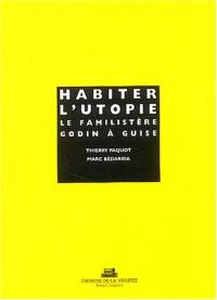 Habiter l'Utopie : Le Familistère Godin à Guise
