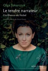 Le tendre narrateur : Discours du Nobel et autres textes
