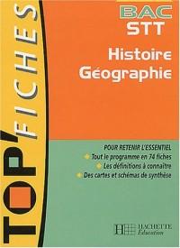 Top Fiches Bac : Histoire - Géographie, Terminale STT (Livre de l'élève)
