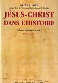 Jésus-Christ dans l'histoire : L'ère chrétienne la date de la naissance de Jésus-Christ avec l'année de sa mort