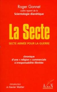 La secte : secte armée pour la guerre : chronique d'une