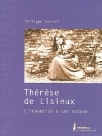 Thérèse de Lisieux : L'invention d'une extase