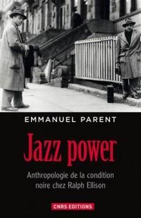 Jazz power : Anthropologie de la condition noire chez Ralph Ellison
