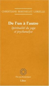 De l'un à l'autre : Spiritualité du yoga et psychanalyse