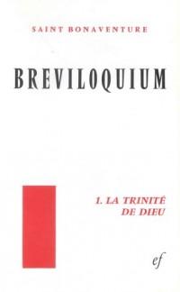 Breviloquium. : I, la trinité de Dieu