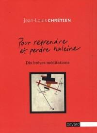Pour reprendre et perdre haleine : Dix brèves méditations