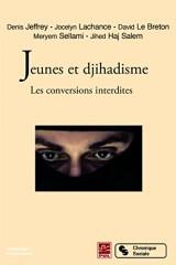 Jeunes et djihadisme : Les conversions interdites [Poche]