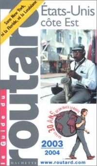 Guide du Routard : États-Unis : Côte-Est 2003/2004