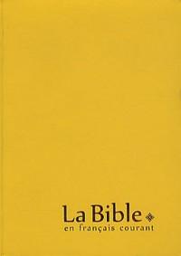 La Bible en français courant : Edition avec les livres deutérocanoniques, reliure souple, couverture vinyle