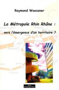 La Métropole Rhin Rhône : vers l'émergence d'un territoire ?