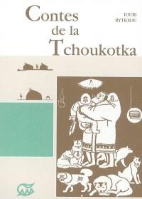 Contes de la Tchoukotka, suivi de