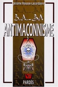 B.A.-BA de l'antimaçonnisme