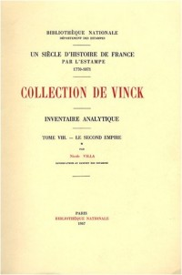 Inventaire analytique de la collection De Vinck : Tome 8, Le Second Empire (première partie)