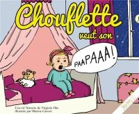 Chouflette Veut Son Papa