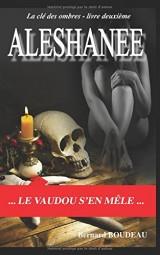 Aleshanee: Le Vaudou s'en mêle