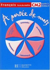 A portée de mots Français CM2 : Livre du maître